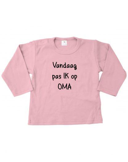 Tshirt roze vandaag pas ik op oma