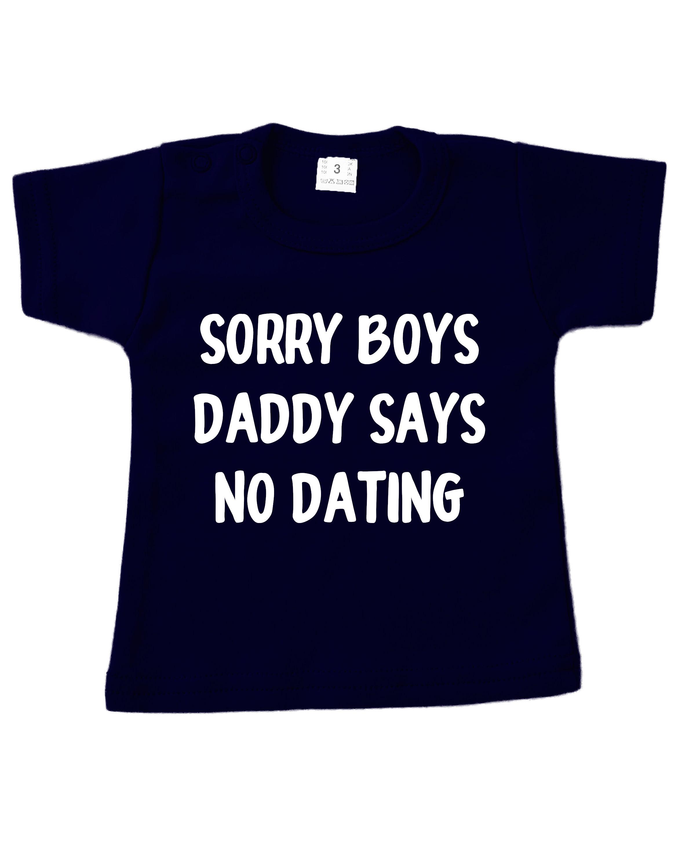 Tshirt donker blauw korte mouw sorry boys daddy says no dating
