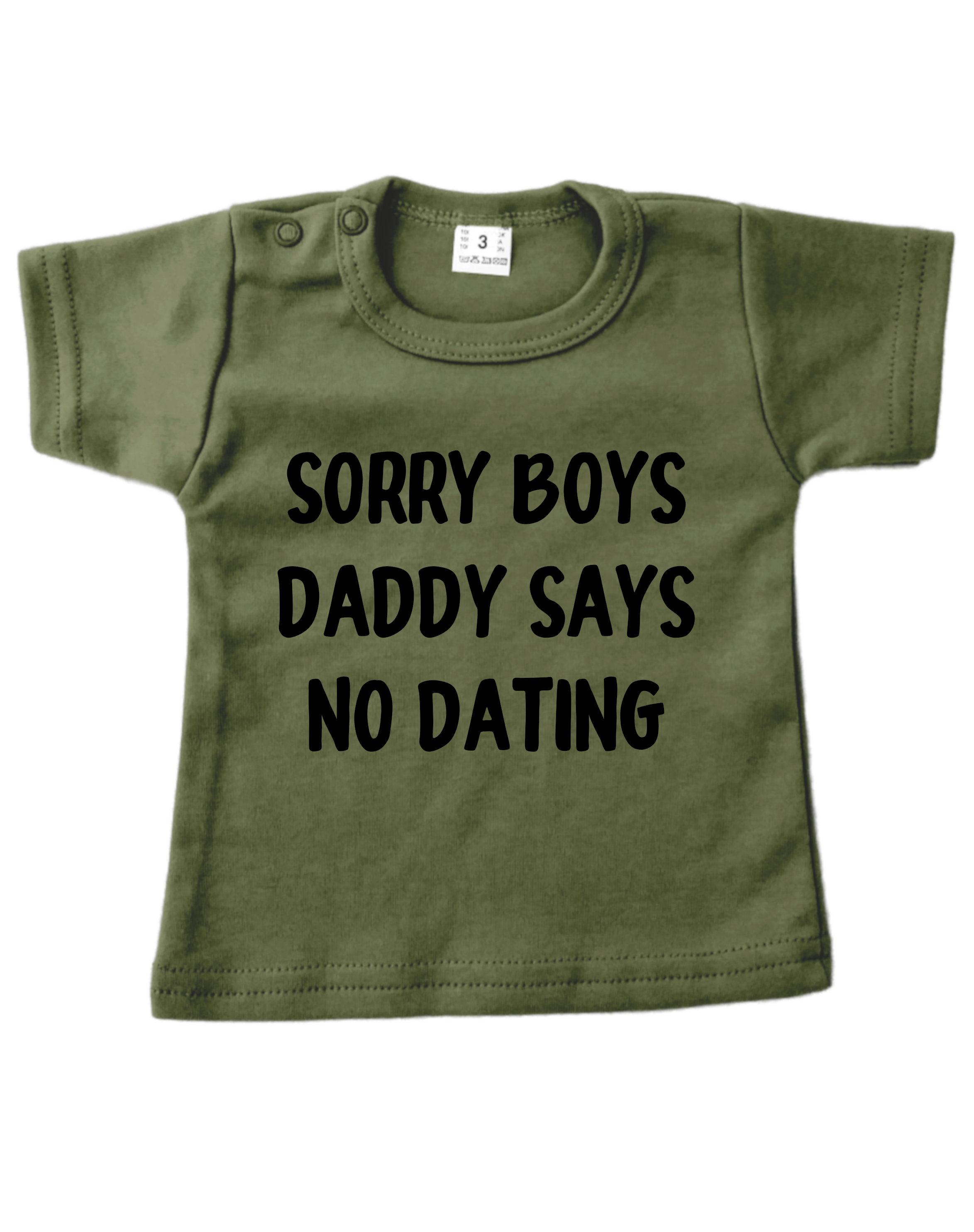 Tshirt legergroen korte mouw sorry boys daddy says no dating